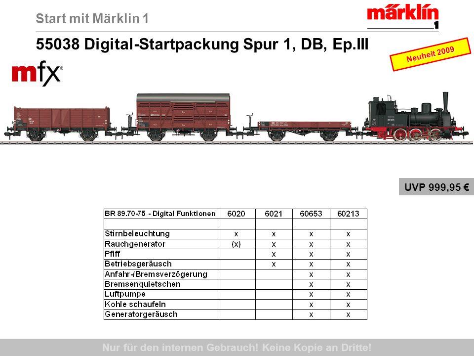 55038 Digital-Startpackung Spur 1, DB, Ep.III Start mit Märklin 1 Nur für den internen Gebrauch! Keine Kopie an Dritte! Neuheit 2009 UVP 999,95