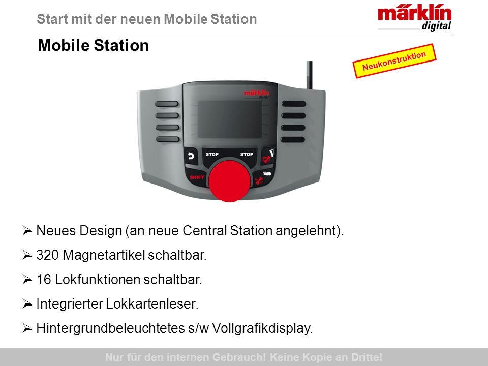 Mobile Station Start mit der neuen Mobile Station - Neues Design (an neue Central Station angelehnt). - 320 Magnetartikel schaltbar. - 16 Lokfunktione