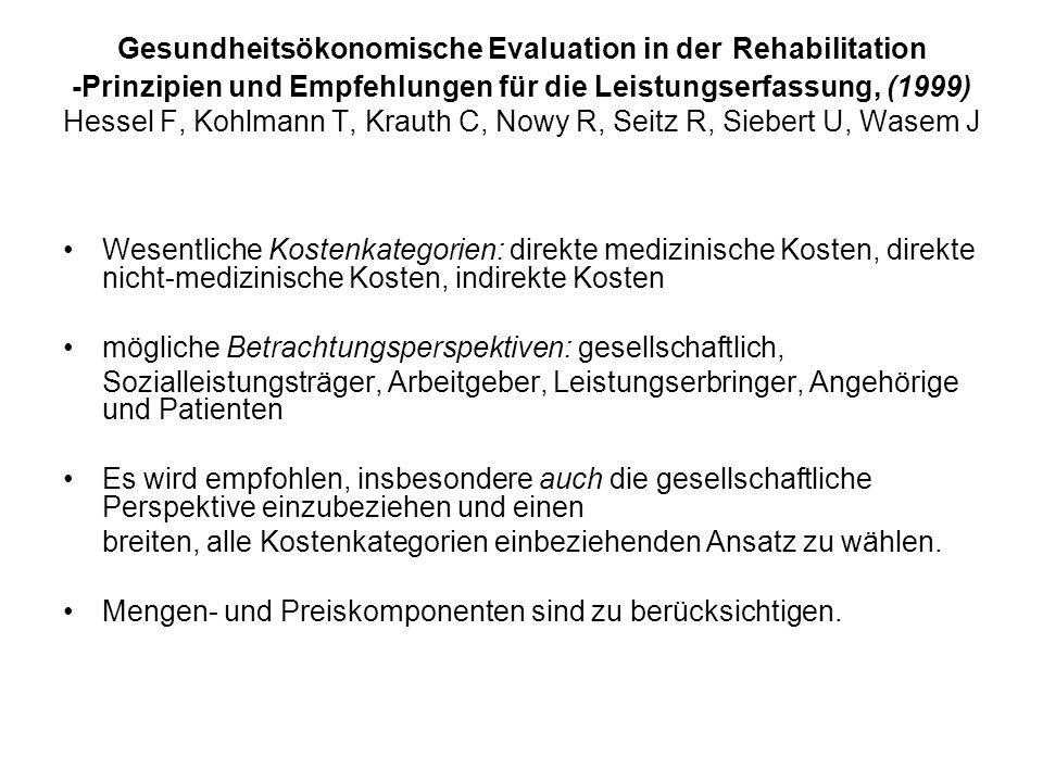 Gesundheitsökonomische Evaluation in der Rehabilitation -Prinzipien und Empfehlungen für die Leistungserfassung, (1999) Hessel F, Kohlmann T, Krauth C