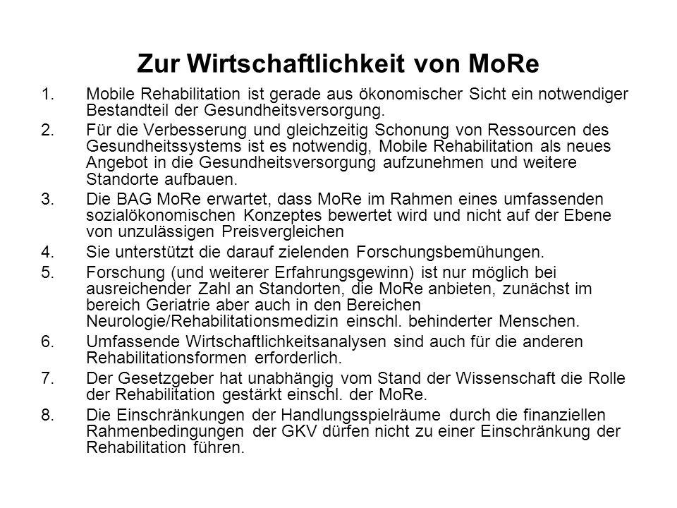 Zur Wirtschaftlichkeit von MoRe 1.Mobile Rehabilitation ist gerade aus ökonomischer Sicht ein notwendiger Bestandteil der Gesundheitsversorgung. 2.Für