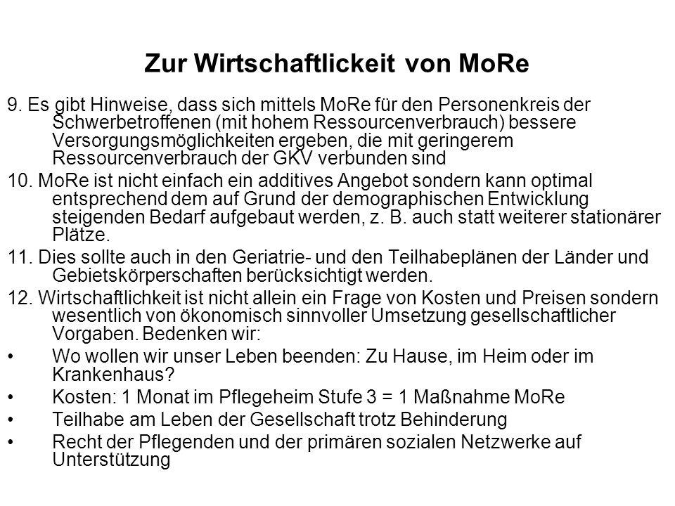 Zur Wirtschaftlickeit von MoRe 9. Es gibt Hinweise, dass sich mittels MoRe für den Personenkreis der Schwerbetroffenen (mit hohem Ressourcenverbrauch)