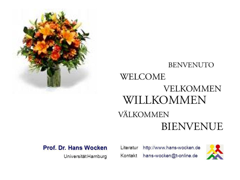 Literaturhttp://www.hans-wocken.de Kontakthans-wocken@t-online.de ProfDrHansWocken Prof. Dr. Hans Wocken Universität Hamburg
