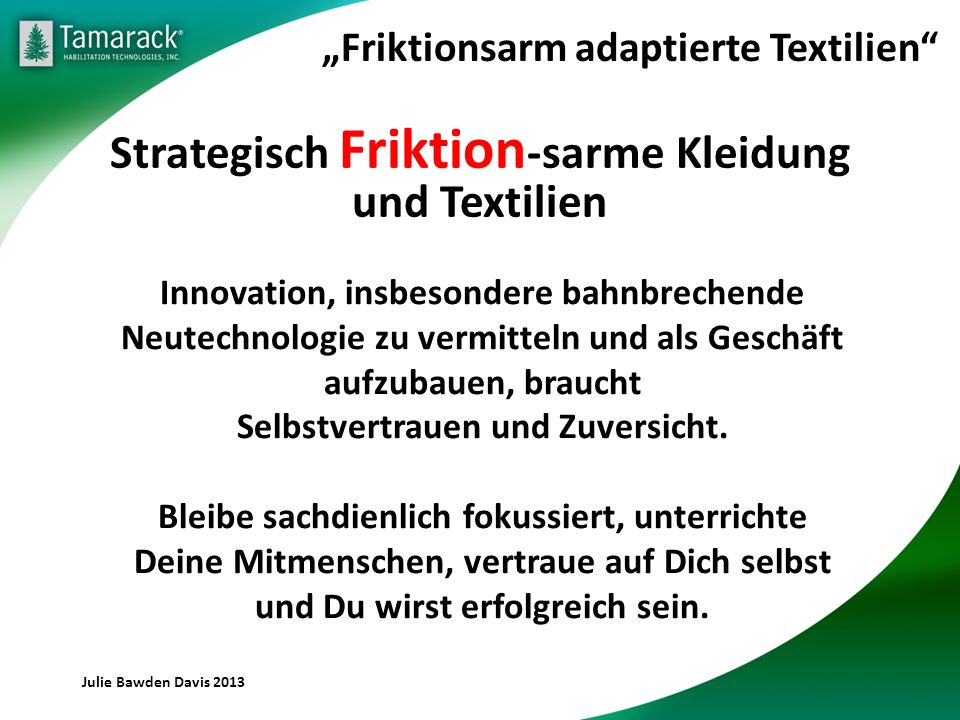 Innovation, insbesondere bahnbrechende Neutechnologie zu vermitteln und als Geschäft aufzubauen, braucht Selbstvertrauen und Zuversicht.