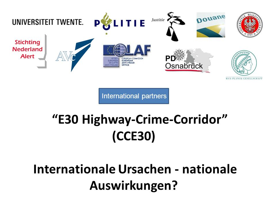 E30 Highway-Crime-Corridor (CCE30) Internationale Ursachen - nationale Auswirkungen.