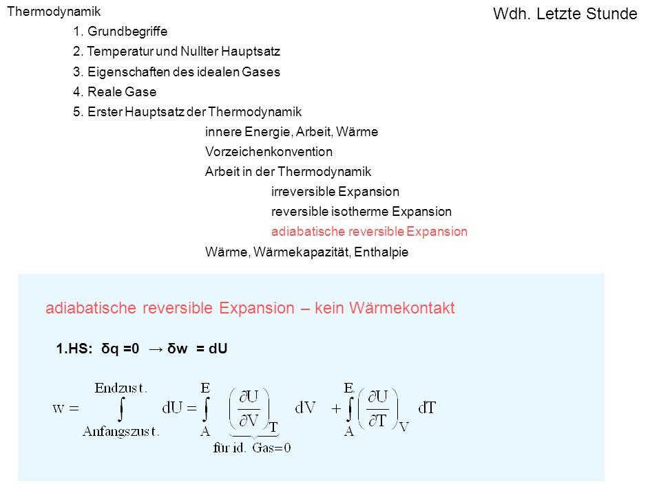 Thermodynamik 1. Grundbegriffe 2. Temperatur und Nullter Hauptsatz 3. Eigenschaften des idealen Gases 4. Reale Gase 5. Erster Hauptsatz der Thermodyna