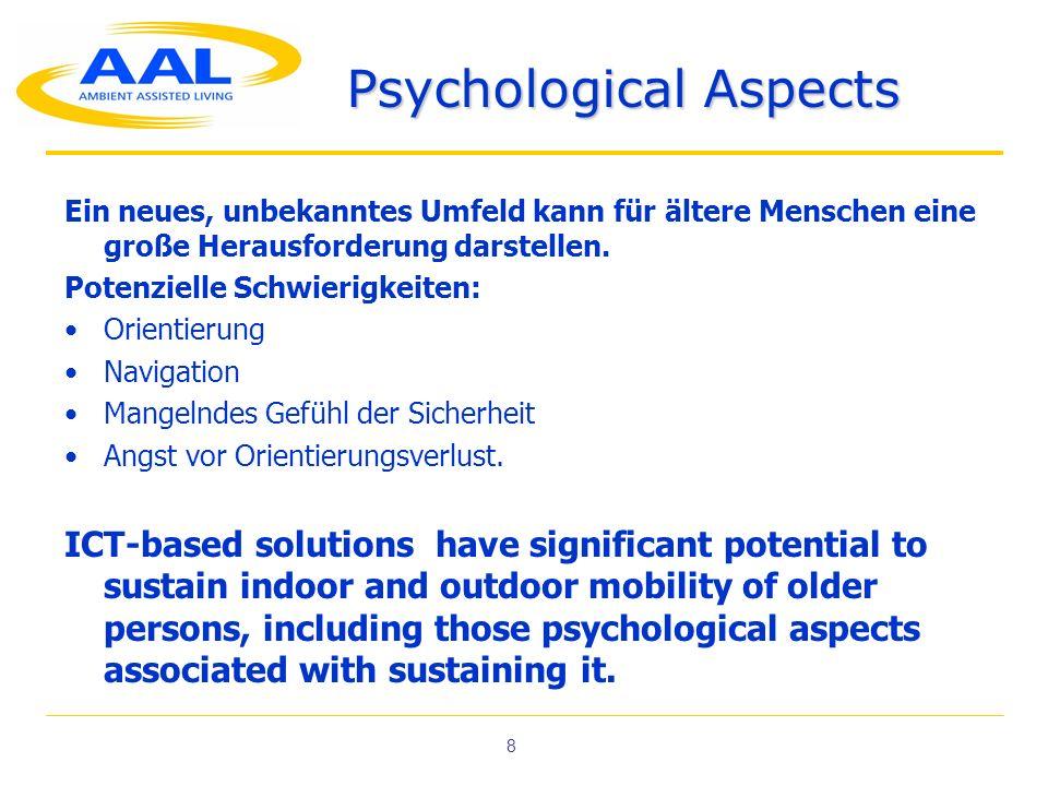 8 Psychological Aspects Ein neues, unbekanntes Umfeld kann für ältere Menschen eine große Herausforderung darstellen. Potenzielle Schwierigkeiten: Ori