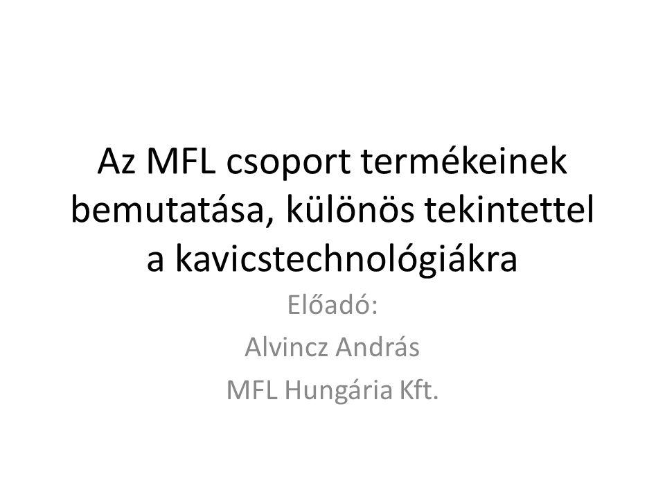 Az MFL csoport termékeinek bemutatása, különös tekintettel a kavicstechnológiákra Előadó: Alvincz András MFL Hungária Kft.