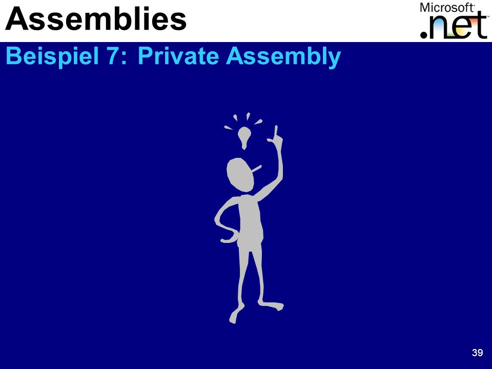 39 Assemblies Beispiel 7: Private Assembly