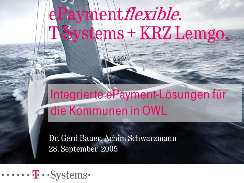 ======! §==Systems= ePaymentflexible.T-Systems + KRZ Lemgo.