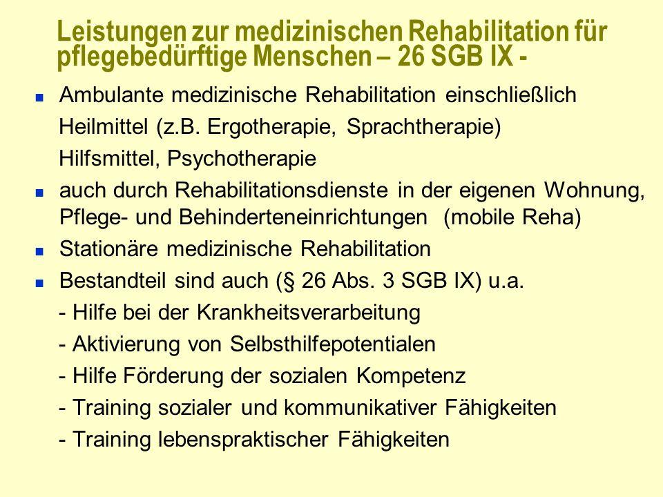 Leistungen zur medizinischen Rehabilitation für pflegebedürftige Menschen – 26 SGB IX - Ambulante medizinische Rehabilitation einschließlich Heilmitte