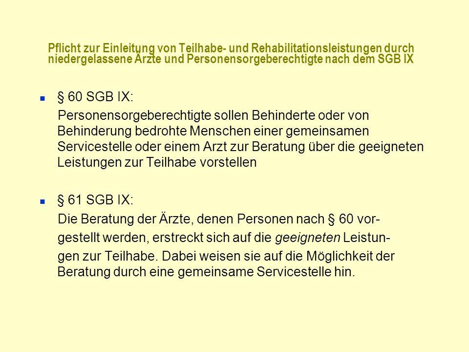 Pflicht zur Einleitung von Teilhabe- und Rehabilitationsleistungen durch niedergelassene Ärzte und Personensorgeberechtigte nach dem SGB IX § 60 SGB I