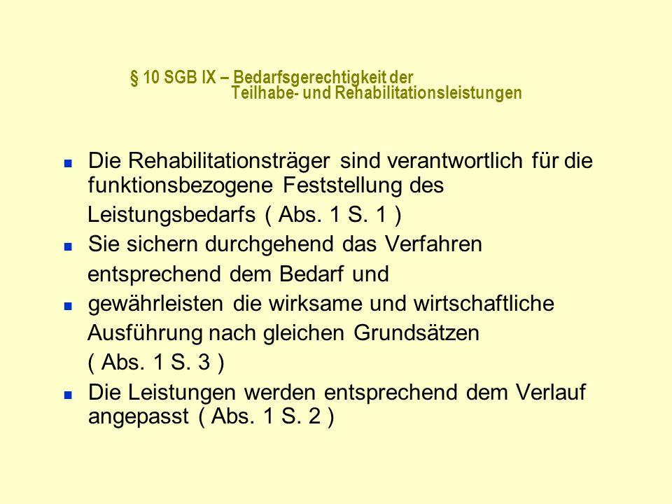 § 10 SGB IX – Bedarfsgerechtigkeit der Teilhabe- und Rehabilitationsleistungen Die Rehabilitationsträger sind verantwortlich für die funktionsbezogene