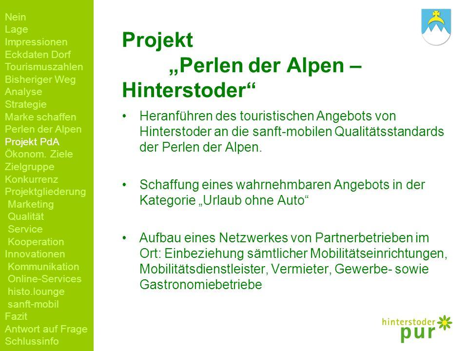 Projekt Perlen der Alpen – Hinterstoder Heranführen des touristischen Angebots von Hinterstoder an die sanft-mobilen Qualitätsstandards der Perlen der