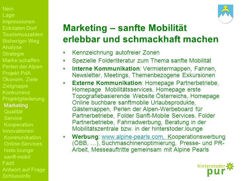 Marketing – sanfte Mobilität erlebbar und schmackhaft machen Kennzeichnung autofreier Zonen Spezielle Folderliteratur zum Thema sanfte Mobilität Inter