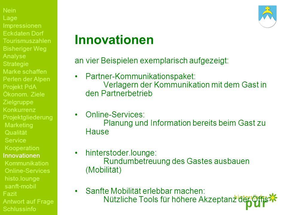 Innovationen an vier Beispielen exemplarisch aufgezeigt: Partner-Kommunikationspaket: Verlagern der Kommunikation mit dem Gast in den Partnerbetrieb O