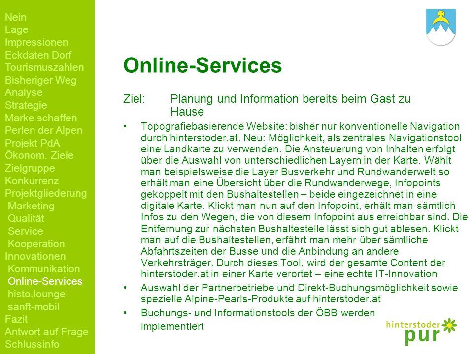 Online-Services Ziel: Planung und Information bereits beim Gast zu Hause Topografiebasierende Website: bisher nur konventionelle Navigation durch hint