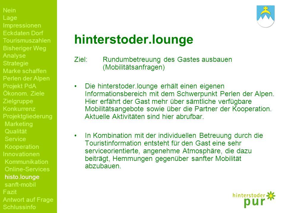 hinterstoder.lounge Ziel: Rundumbetreuung des Gastes ausbauen (Mobilitätsanfragen) Die hinterstoder.lounge erhält einen eigenen Informationsbereich mi