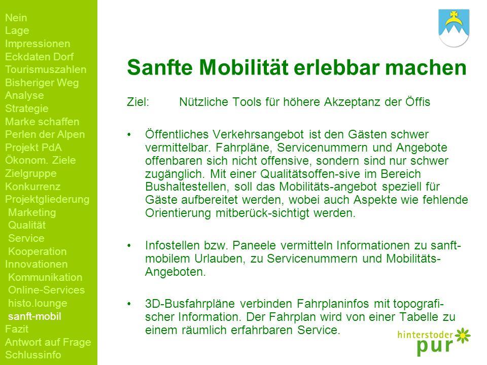 Sanfte Mobilität erlebbar machen Ziel: Nützliche Tools für höhere Akzeptanz der Öffis Öffentliches Verkehrsangebot ist den Gästen schwer vermittelbar.