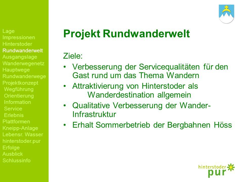 Projekt Rundwanderwelt Ziele: Verbesserung der Servicequalitäten für den Gast rund um das Thema Wandern Attraktivierung von Hinterstoder als Wanderdes