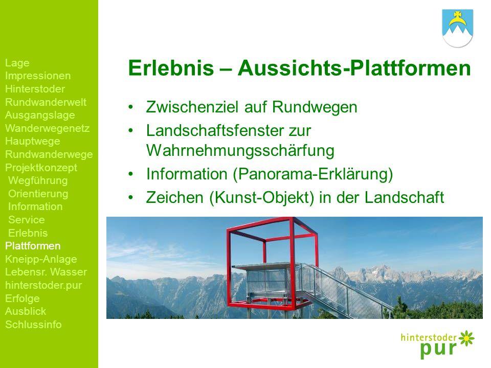 Erlebnis – Aussichts-Plattformen Zwischenziel auf Rundwegen Landschaftsfenster zur Wahrnehmungsschärfung Information (Panorama-Erklärung) Zeichen (Kun
