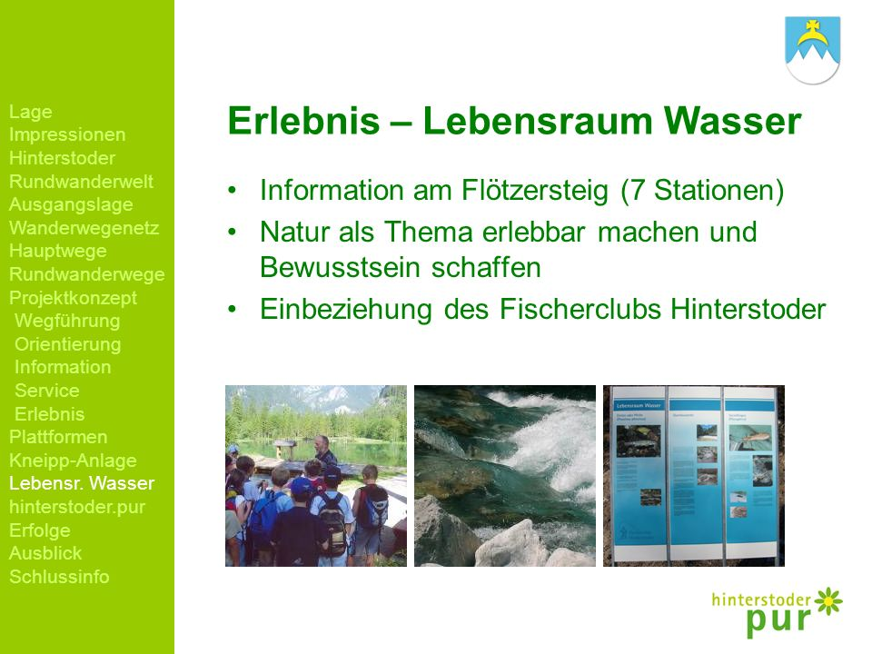 Erlebnis – Lebensraum Wasser Information am Flötzersteig (7 Stationen) Natur als Thema erlebbar machen und Bewusstsein schaffen Einbeziehung des Fisch
