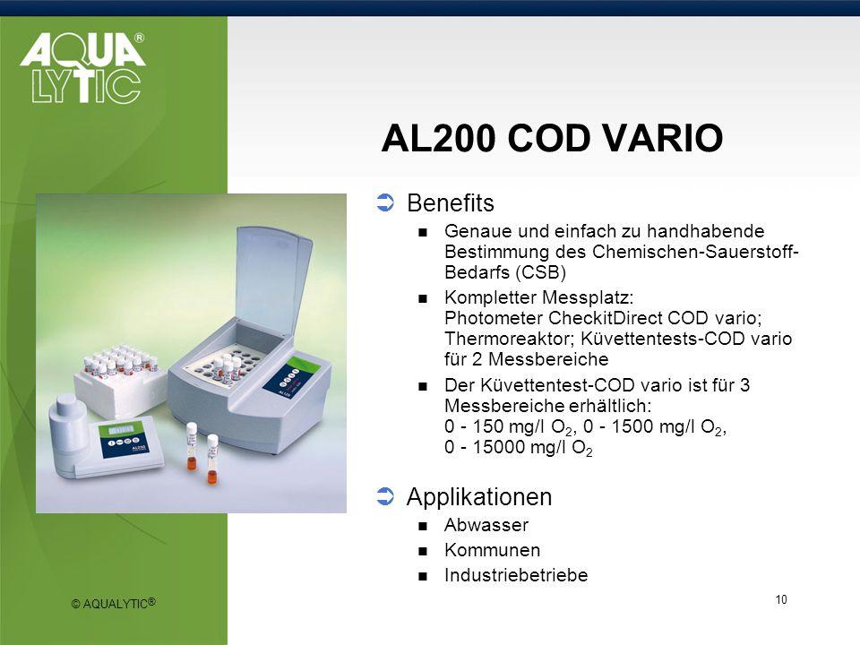 © AQUALYTIC ® 10 AL200 COD VARIO Benefits Genaue und einfach zu handhabende Bestimmung des Chemischen-Sauerstoff- Bedarfs (CSB) Kompletter Messplatz: