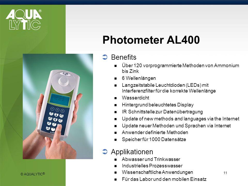 © AQUALYTIC ® 11 Photometer AL400 Benefits Über 120 vorprogrammierte Methoden von Ammonium bis Zink 6 Wellenlängen Langzeitstabile Leuchtdioden (LEDs)