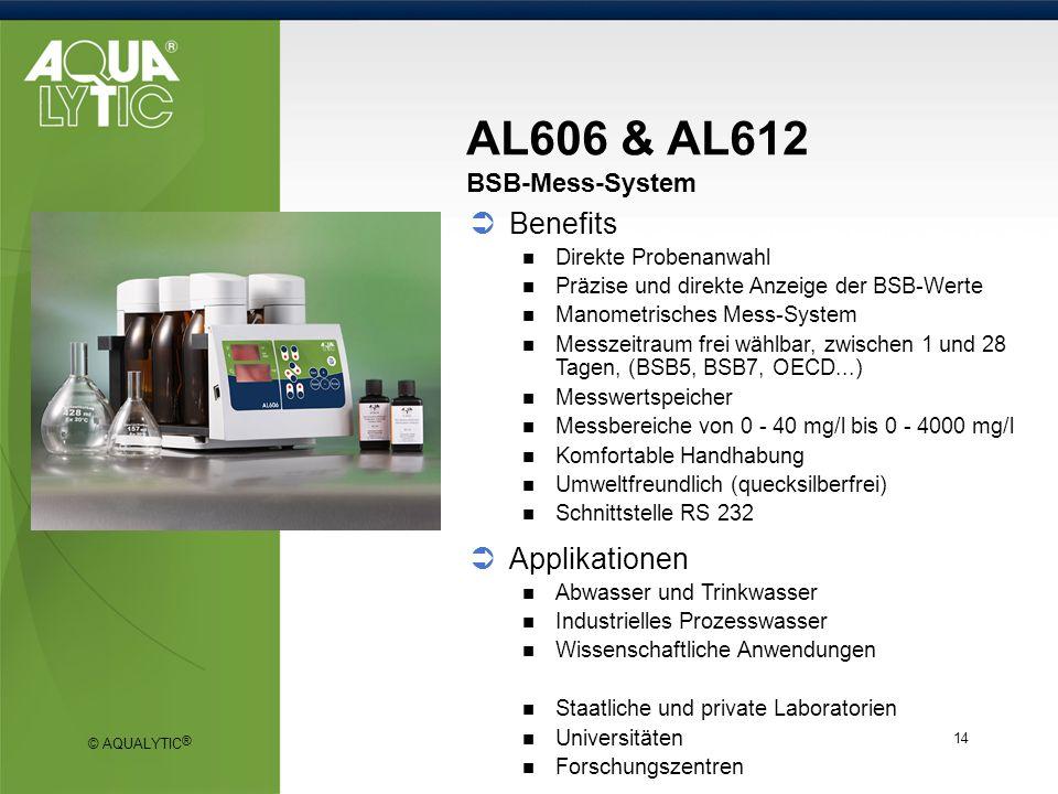 © AQUALYTIC ® 14 AL606 & AL612 BSB-Mess-System Benefits Direkte Probenanwahl Präzise und direkte Anzeige der BSB-Werte Manometrisches Mess-System Mess