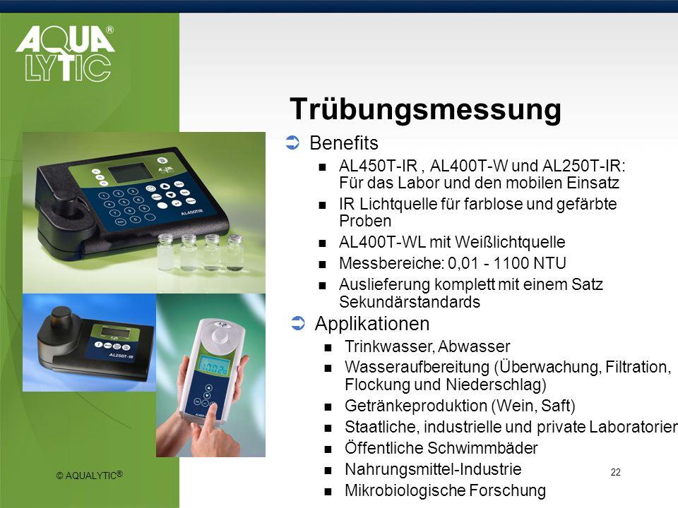 © AQUALYTIC ® 22 Trübungsmessung Benefits AL450T-IR, AL400T-W und AL250T-IR: Für das Labor und den mobilen Einsatz IR Lichtquelle für farblose und gef