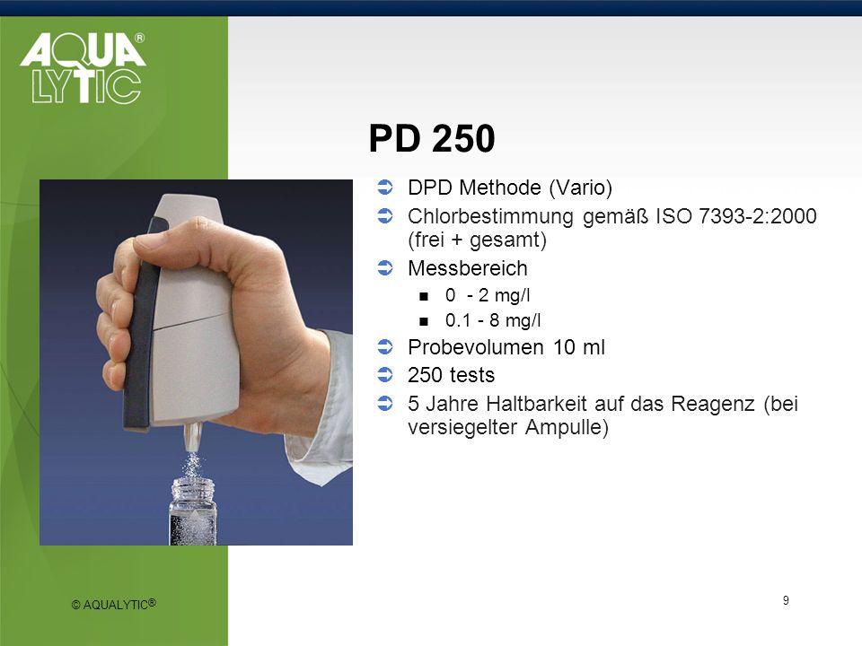 © AQUALYTIC ® 9 DPD Methode (Vario) Chlorbestimmung gemäß ISO 7393-2:2000 (frei + gesamt) Messbereich 0 - 2 mg/l 0.1 - 8 mg/l Probevolumen 10 ml 250 t