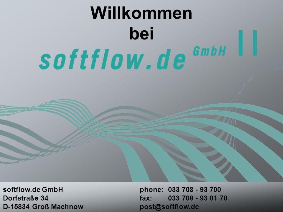 Willkommen bei softflow.de GmbH Dorfstraße 34 D-15834 Groß Machnow phone:033 708 - 93 700 fax:033 708 - 93 01 70 post@softflow.de