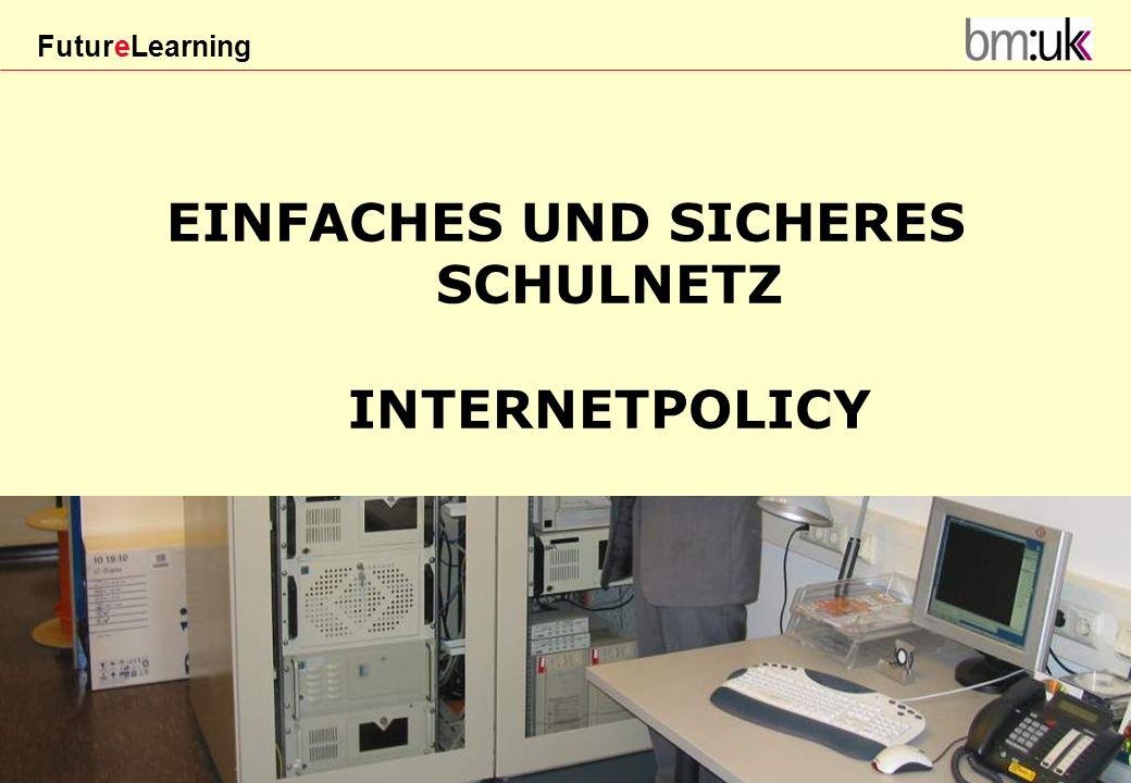FutureLearning Dorninger#/20März 2009 EINFACHES UND SICHERES SCHULNETZ INTERNETPOLICY Erlass Zl. 16.700/19-II/8/08