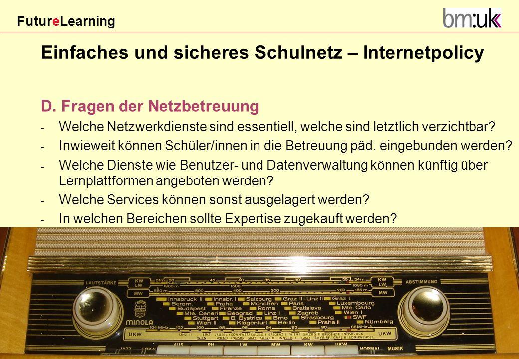 FutureLearning Dorninger#/20März 2009 D. Fragen der Netzbetreuung - Welche Netzwerkdienste sind essentiell, welche sind letztlich verzichtbar? - Inwie