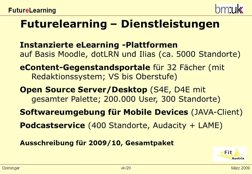 FutureLearning Dorninger#/20März 2009 Futurelearning – Dienstleistungen Instanzierte eLearning -Plattformen auf Basis Moodle, dotLRN und Ilias (ca. 50