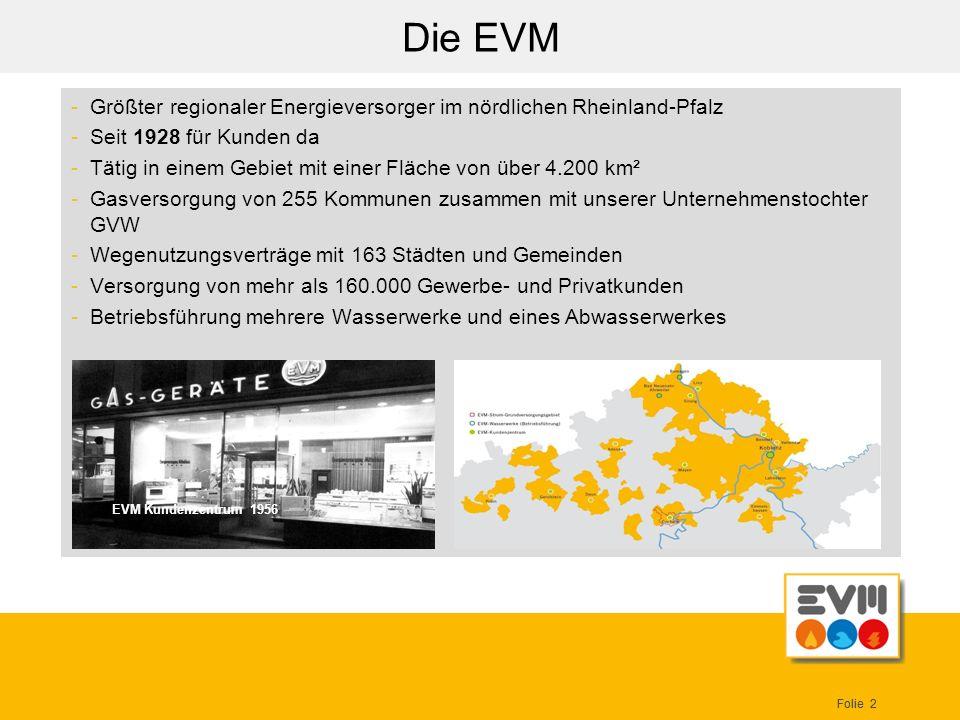 Folie 2 Die EVM -Größter regionaler Energieversorger im nördlichen Rheinland-Pfalz -Seit 1928 für Kunden da -Tätig in einem Gebiet mit einer Fläche vo