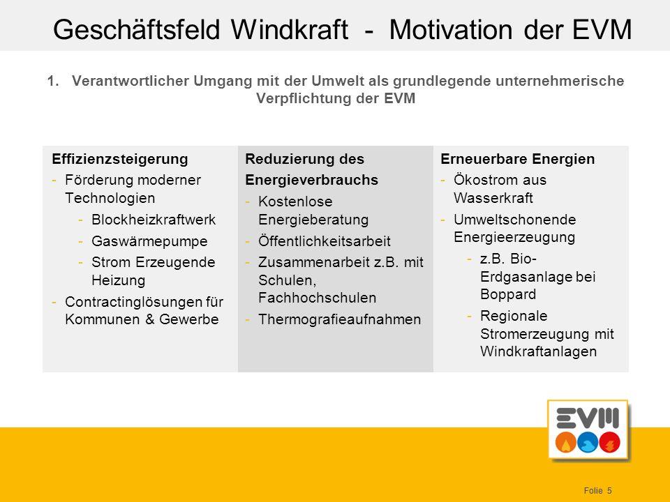 Folie 5 1. Verantwortlicher Umgang mit der Umwelt als grundlegende unternehmerische Verpflichtung der EVM Effizienzsteigerung -Förderung moderner Tech