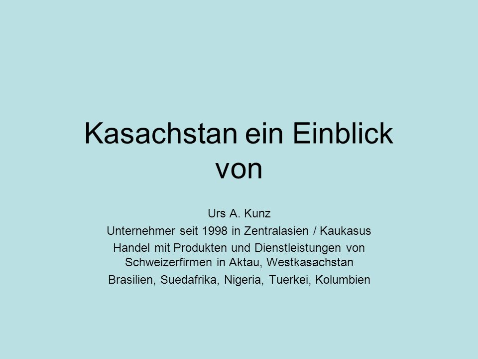 Kasachstan ein Einblick von Urs A.