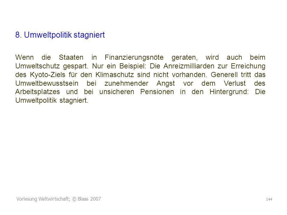 Vorlesung Weltwirtschaft; © Blaas 2007 144 8.