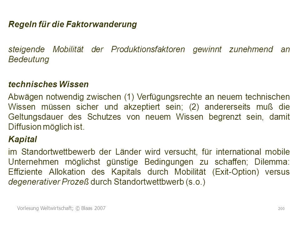Vorlesung Weltwirtschaft; © Blaas 2007 200 Regeln für die Faktorwanderung steigende Mobilität der Produktionsfaktoren gewinnt zunehmend an Bedeutung t