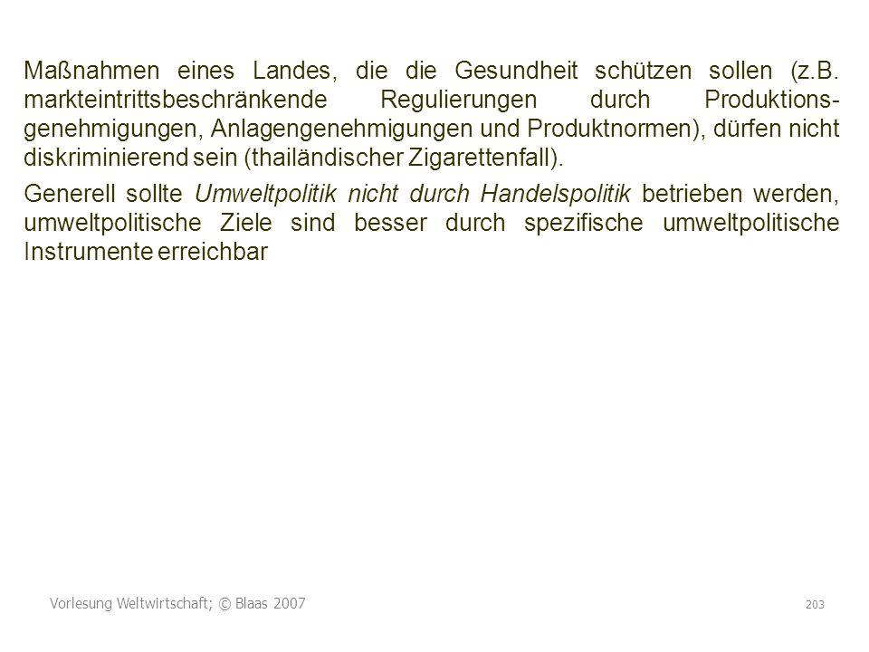 Vorlesung Weltwirtschaft; © Blaas 2007 203 Maßnahmen eines Landes, die die Gesundheit schützen sollen (z.B.