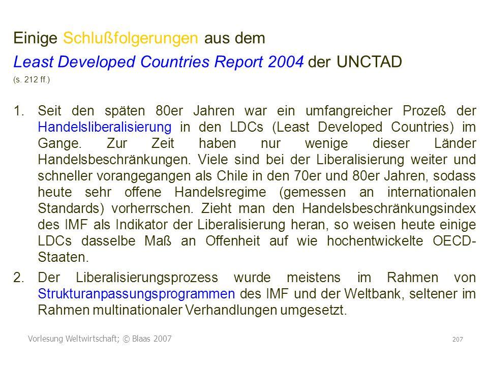 Vorlesung Weltwirtschaft; © Blaas 2007 207 Einige Schlußfolgerungen aus dem Least Developed Countries Report 2004 der UNCTAD (s. 212 ff.) 1.Seit den s