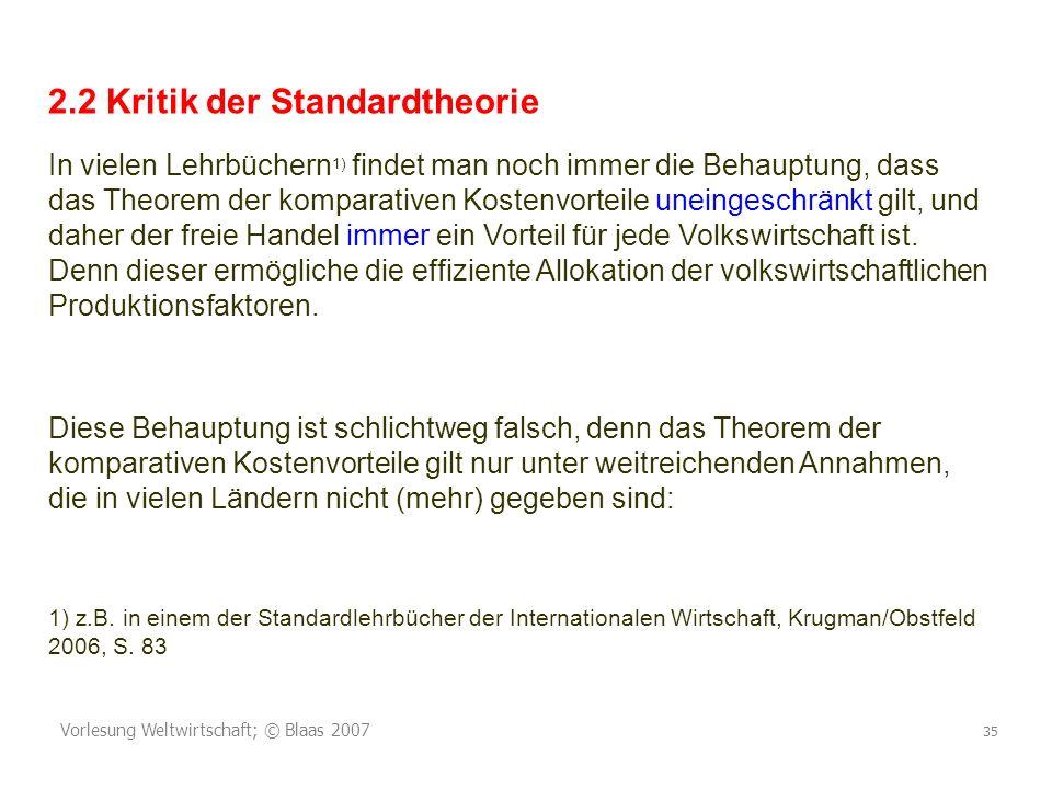Vorlesung Weltwirtschaft; © Blaas 2007 35 2.2 Kritik der Standardtheorie In vielen Lehrbüchern 1) findet man noch immer die Behauptung, dass das Theor