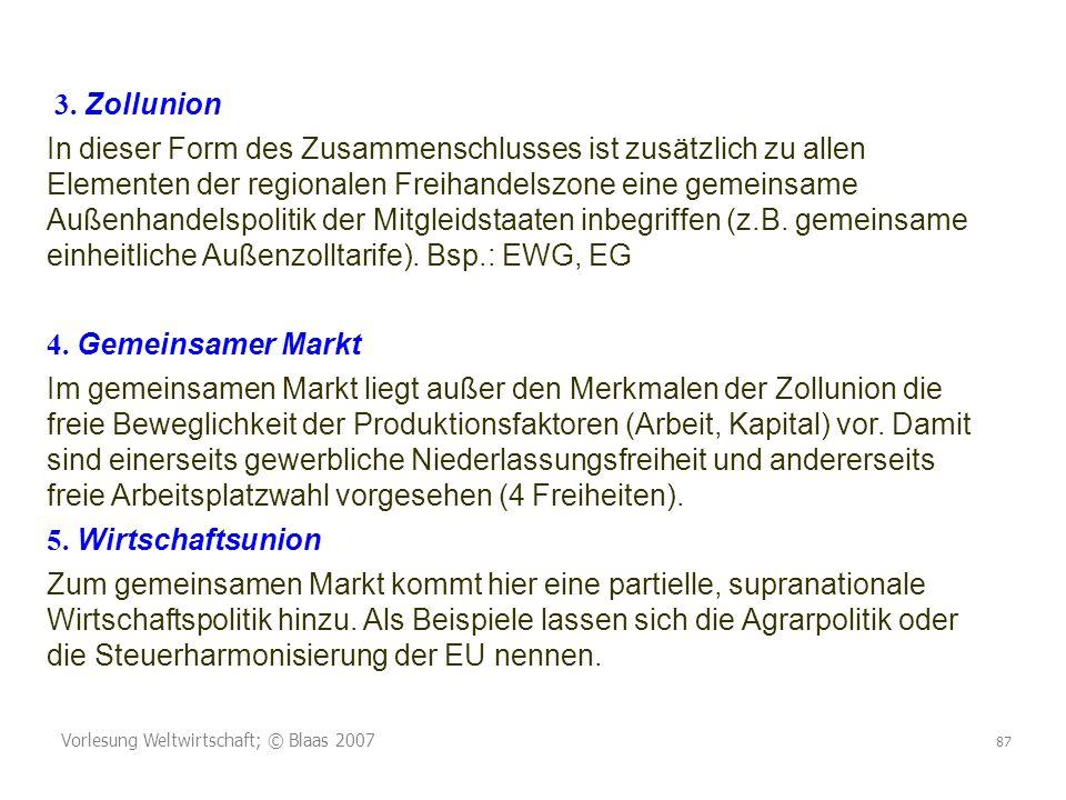Vorlesung Weltwirtschaft; © Blaas 2007 87 3.