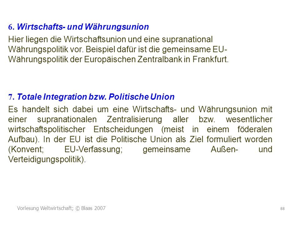 Vorlesung Weltwirtschaft; © Blaas 2007 88 6.