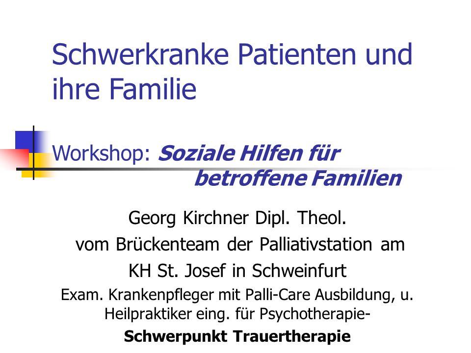 Georg Kirchner Dipl. Theol. vom Brückenteam der Palliativstation am KH St. Josef in Schweinfurt Exam. Krankenpfleger mit Palli-Care Ausbildung, u. Hei