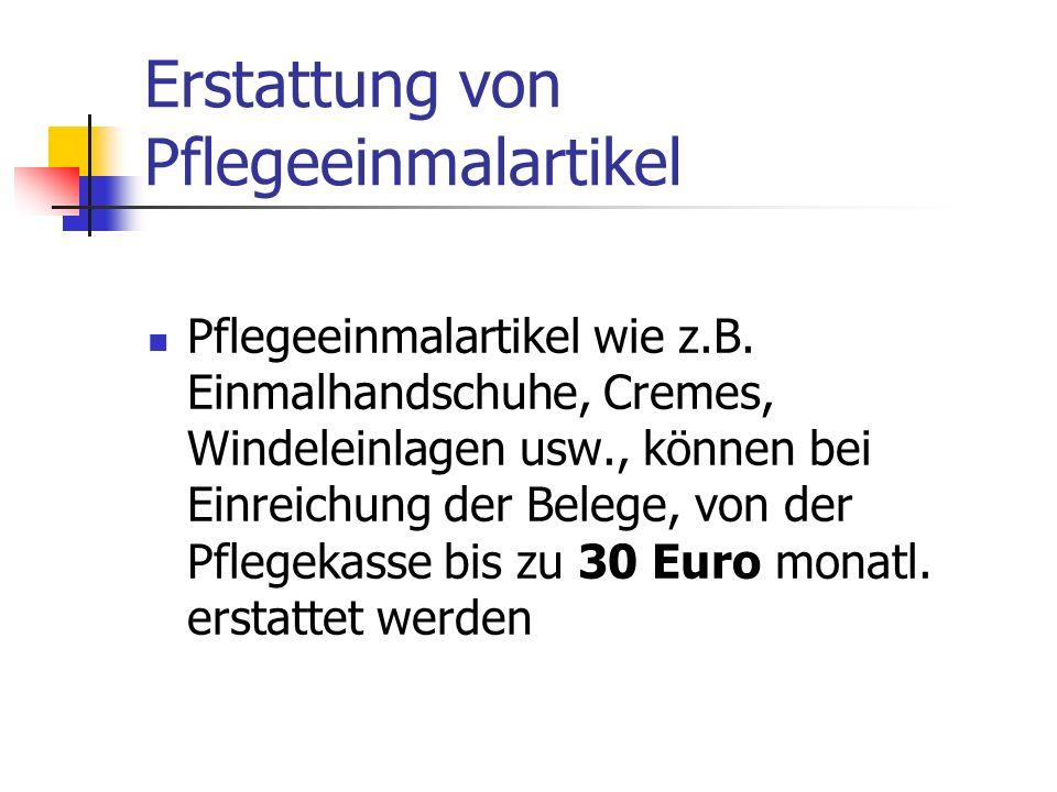 Zuschuss bei Demenzerkrankungen Bei Demenzerkrankungen können bei der Pflegekasse für die Betreuung jährlich zusätzlich 460.- Euro beantragt werden