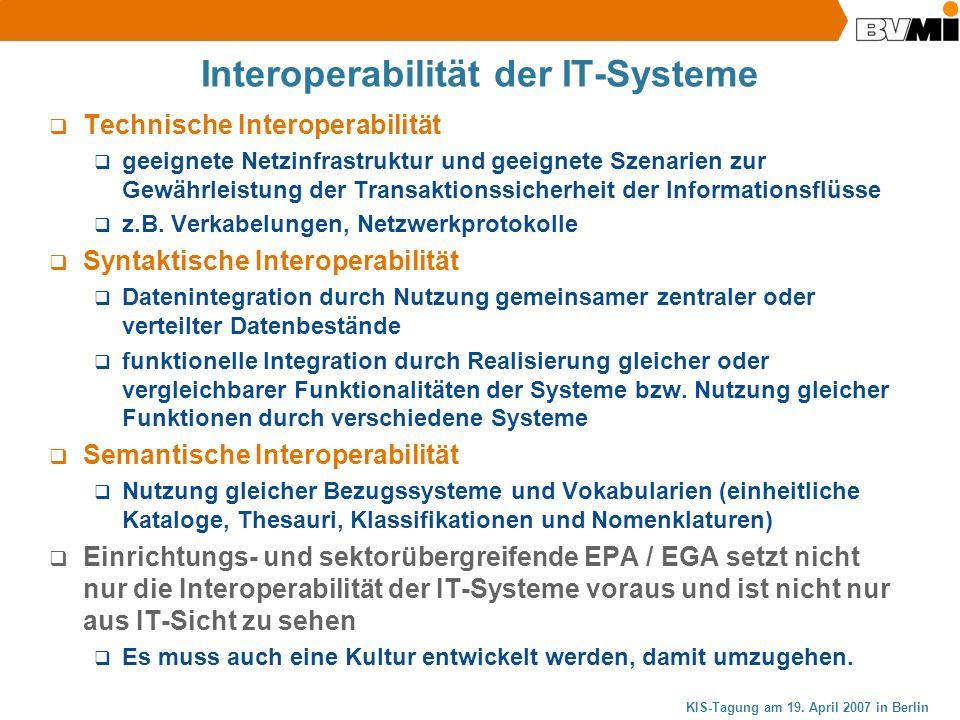KIS-Tagung am 19. April 2007 in Berlin Interoperabilität der IT-Systeme Technische Interoperabilität geeignete Netzinfrastruktur und geeignete Szenari