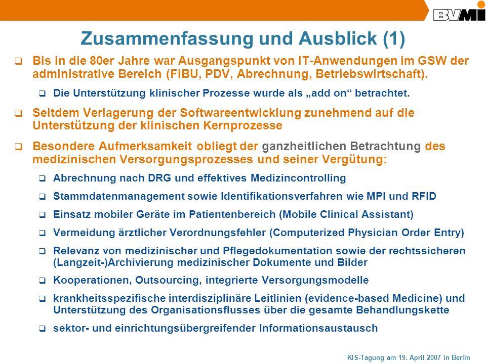KIS-Tagung am 19. April 2007 in Berlin Zusammenfassung und Ausblick (1) Bis in die 80er Jahre war Ausgangspunkt von IT-Anwendungen im GSW der administ