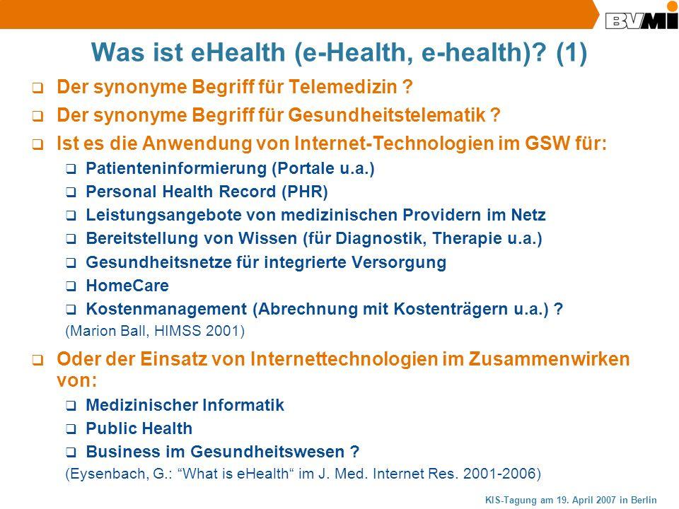 Was ist eHealth (e-Health, e-health)? (1) Der synonyme Begriff für Telemedizin ? Der synonyme Begriff für Gesundheitstelematik ? Ist es die Anwendung