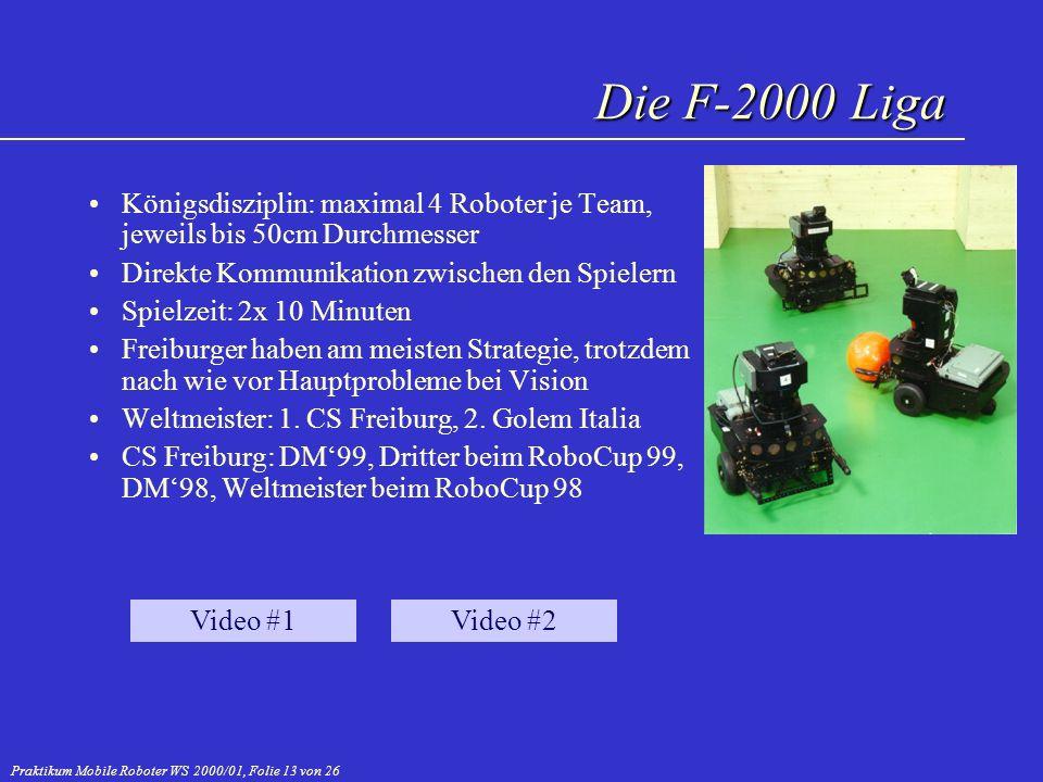 Praktikum Mobile Roboter WS 2000/01, Folie 13 von 26 Königsdisziplin: maximal 4 Roboter je Team, jeweils bis 50cm Durchmesser Direkte Kommunikation zw